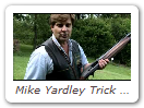 Mike Yardley Trick Shooting